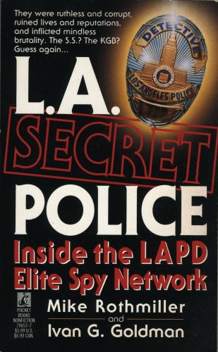 EBOOK HUNTER: WE Hunt For Books So YOU Don't Have To! -- A HotZippy Website: Today's Readers For Tomorrow's Bestsellers! © -- EBOOK HUNTER proudly presents: L.A. Secret Police.  Inside the LAPD Elite Spy Networkby Mike Rothmiller!