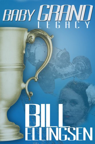 Baby Grand Legacy (The Desiree & Kevin Chronicles Book 1) by Bill Ellingsen