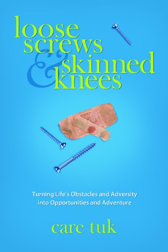 EBOOK HUNTER: WE Hunt For Books So YOU Don't Have To! -- A HotZippy Website: Today's Readers For Tomorrow's Bestsellers! © -- EBOOK HUNTER proudly presents: Loose Screws and Skinned Knees - Turning Life's Obstacles and Adversity Into Opportunities and Adventureby Care Tuk!