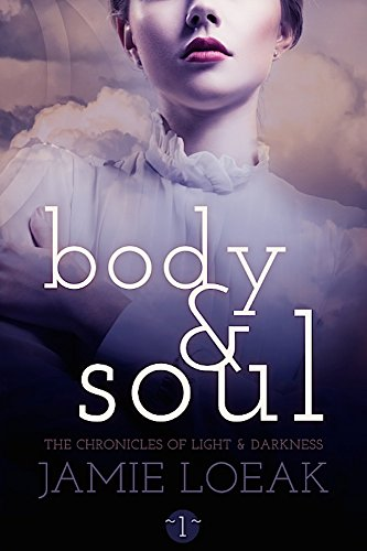 EBOOK HUNTER: WE Hunt For Books So YOU Don't Have To! -- A HotZippy Website: Today's Readers For Tomorrow's Bestsellers! © -- EBOOK HUNTER proudly presents: Body and Soul (The Chronicles of Light and Darkness Book 1)by Jamie Loeak!