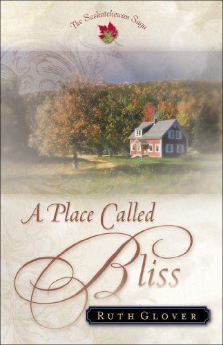 EBOOK HUNTER: WE Hunt For Books So YOU Don't Have To! -- A HotZippy Website: Today's Readers For Tomorrow's Bestsellers! © -- EBOOK HUNTER proudly presents: Place Called Bliss, A (Saskatchewan Saga Book #1)by Ruth Glover!