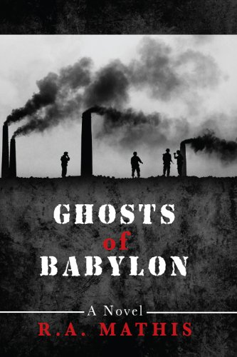 EBOOK HUNTER: WE Hunt For Books So YOU Don't Have To! -- A HotZippy Website: Today's Readers For Tomorrow's Bestsellers! © -- EBOOK HUNTER proudly presents: Ghosts of Babylonby R.A. Mathis!