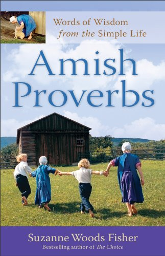 EBOOK HUNTER: WE Hunt For Books So YOU Don't Have To! -- A HotZippy Website: Today's Readers For Tomorrow's Bestsellers! © -- EBOOK HUNTER proudly presents: Amish Proverbs: Words of Wisdom from the Simple Lifeby Suzanne Woods Fisher!