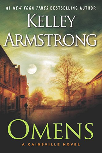 Omens: A Cainsville Novel by Kelley Armstrong