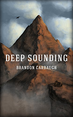 EBOOK HUNTER: WE Hunt For Books So YOU Don't Have To! -- A HotZippy Website: Today's Readers For Tomorrow's Bestsellers! © -- EBOOK HUNTER proudly presents: Deep Soundingby Brandon Carbaugh!