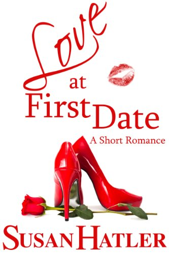 EBOOK HUNTER: WE Hunt For Books So YOU Don't Have To! -- A HotZippy Website: Today's Readers For Tomorrow's Bestsellers! © -- EBOOK HUNTER proudly presents: Love at First Date (Better Date than Never)by Susan Hatler!