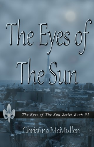 The Eyes of The Sun (The Eyes of The Sun Series Book 1) by Christina McMullen