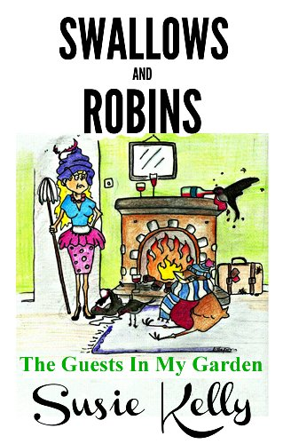 EBOOK HUNTER: WE Hunt For Books So YOU Don't Have To! -- A HotZippy Website: Today's Readers For Tomorrow's Bestsellers! © -- EBOOK HUNTER proudly presents: Swallows & Robins - The Guests In My Gardenby Susie Kelly!