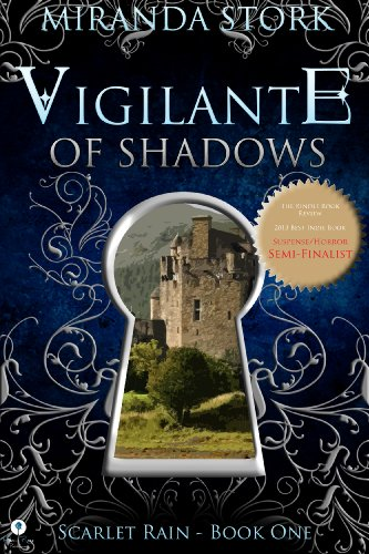 Vigilante Of Shadows (Scarlet Rain Series, Book 1) by Miranda Stork