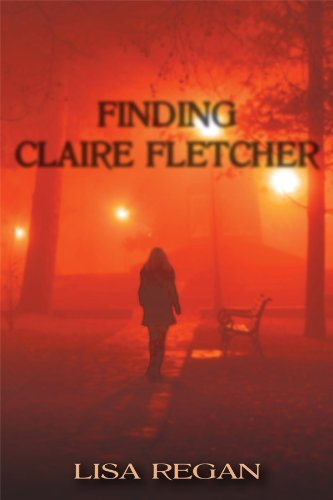 EBOOK HUNTER: WE Hunt For Books So YOU Don't Have To! -- A HotZippy Website: Today's Readers For Tomorrow's Bestsellers! © -- EBOOK HUNTER proudly presents: Finding Claire Fletcherby Lisa Regan!