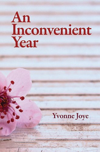 An Inconvenient Year by Yvonne Joye
