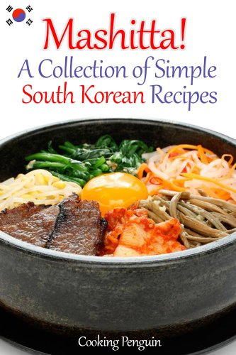 EBOOK HUNTER: WE Hunt For Books So YOU Don't Have To! -- A HotZippy Website: Today's Readers For Tomorrow's Bestsellers! © -- EBOOK HUNTER proudly presents: Mashitta! A Collection of Simple South Korean Recipesby Cooking Penguin!