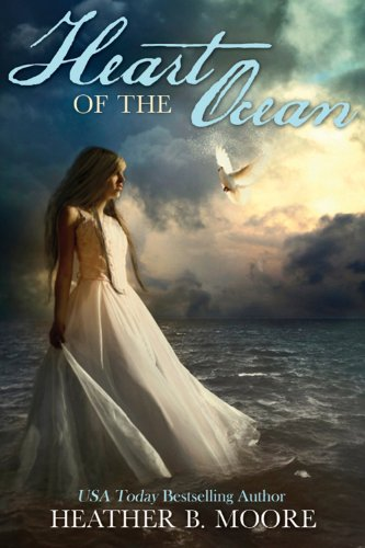 EBOOK HUNTER: WE Hunt For Books So YOU Don't Have To! -- A HotZippy Website: Today's Readers For Tomorrow's Bestsellers! © -- EBOOK HUNTER proudly presents: Heart of the Oceanby Heather B. Moore!