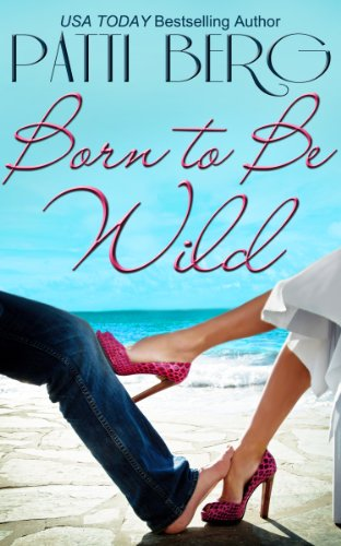 EBOOK HUNTER: WE Hunt For Books So YOU Don't Have To! -- A HotZippy Website: Today's Readers For Tomorrow's Bestsellers! © -- EBOOK HUNTER proudly presents: Born to Be Wildby Patti Berg!
