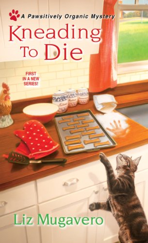EBOOK HUNTER: WE Hunt For Books So YOU Don't Have To! -- A HotZippy Website: Today's Readers For Tomorrow's Bestsellers! © -- EBOOK HUNTER proudly presents: Kneading to Die (A Pawsitively Organic Mystery)by Liz Mugavero!