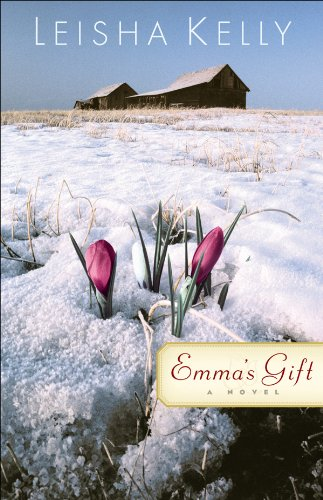 Emma's Gift: A Novel by Leisha Kelly