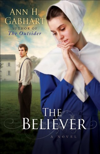 Believer, The: A Novel by Ann H. Gabhart