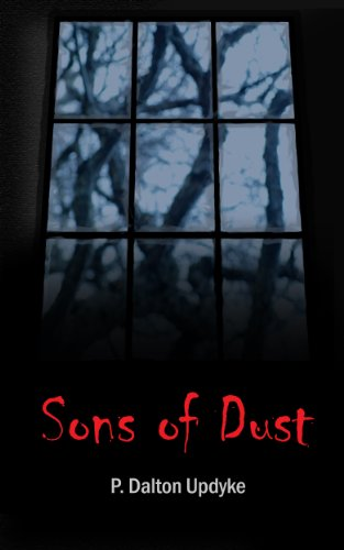 EBOOK HUNTER: WE Hunt For Books So YOU Don't Have To! -- A HotZippy Website: Today's Readers For Tomorrow's Bestsellers! © -- EBOOK HUNTER proudly presents: Sons of Dustby P. Dalton Updyke!