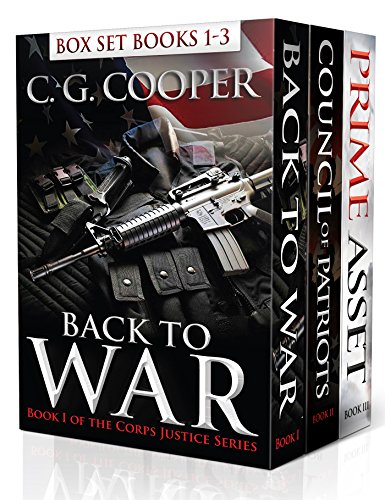 Corps Justice Boxed Set: Books 1-3: Back to War, Council of Patriots, Prime Asset - Military Thrillers by C. G. Cooper