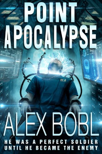 EBOOK HUNTER: WE Hunt For Books So YOU Don't Have To! -- A HotZippy Website: Today's Readers For Tomorrow's Bestsellers! © -- EBOOK HUNTER proudly presents: Point Apocalypseby Alex Bobl!