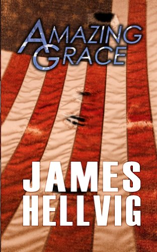 EBOOK HUNTER: WE Hunt For Books So YOU Don't Have To! -- A HotZippy Website: Today's Readers For Tomorrow's Bestsellers! © -- EBOOK HUNTER proudly presents: Amazing Graceby James Hellvig!