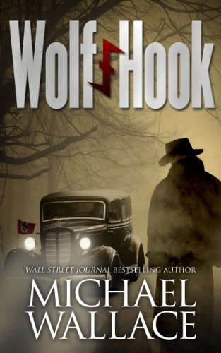 EBOOK HUNTER: WE Hunt For Books So YOU Don't Have To! -- A HotZippy Website: Today's Readers For Tomorrow's Bestsellers! © -- EBOOK HUNTER proudly presents: Wolf Hook (A World War II Thriller)by Michael Wallace!