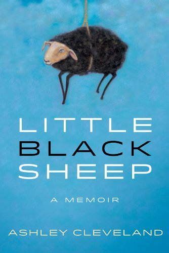 EBOOK HUNTER: WE Hunt For Books So YOU Don't Have To! -- A HotZippy Website: Today's Readers For Tomorrow's Bestsellers! © -- EBOOK HUNTER proudly presents: Little Black Sheep: A Memoirby Ashley Cleveland!