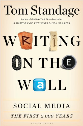 EBOOK HUNTER: WE Hunt For Books So YOU Don't Have To! -- A HotZippy Website: Today's Readers For Tomorrow's Bestsellers! © -- EBOOK HUNTER proudly presents: Writing on the Wall: Social Media - The First 2,000 Yearsby Tom Standage!