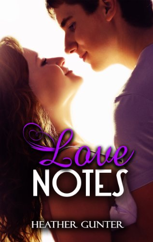 EBOOK HUNTER: WE Hunt For Books So YOU Don't Have To! -- A HotZippy Website: Today's Readers For Tomorrow's Bestsellers! © -- EBOOK HUNTER proudly presents: Love Notesby Heather Gunter!