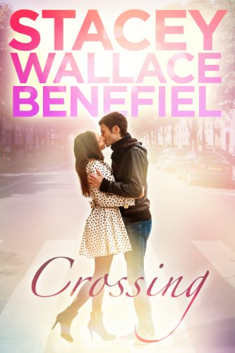 Crossing (Open Door Love Story Book 1) by Stacey  Wallace Benefiel