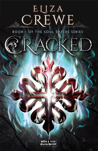 EBOOK HUNTER: WE Hunt For Books So YOU Don't Have To! -- A HotZippy Website: Today's Readers For Tomorrow's Bestsellers! © -- EBOOK HUNTER proudly presents: Cracked (Soul Eaters)by Eliza Crewe!