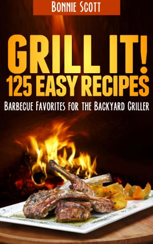 EBOOK HUNTER: WE Hunt For Books So YOU Don't Have To! -- A HotZippy Website: Today's Readers For Tomorrow's Bestsellers! © -- EBOOK HUNTER proudly presents: Grill It!by Bonnie Scott!