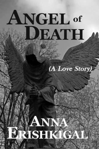 EBOOK HUNTER: WE Hunt For Books So YOU Don't Have To! -- A HotZippy Website: Today's Readers For Tomorrow's Bestsellers! © -- EBOOK HUNTER proudly presents: Angel of Death (A Love Story) (Children of the Fallen Book 1)by Anna Erishkigal!