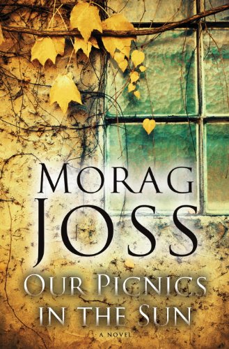 EBOOK HUNTER: WE Hunt For Books So YOU Don't Have To! -- A HotZippy Website: Today's Readers For Tomorrow's Bestsellers! © -- EBOOK HUNTER proudly presents: Our Picnics in the Sun: A Novelby Morag Joss!