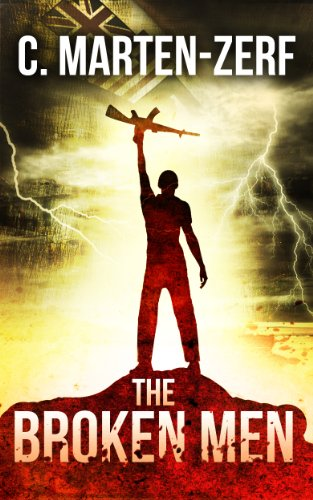 The Broken Men - An Action Thriller by C Marten-Zerf
