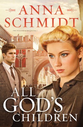 All God's Children (The Peacemakers Book 1) by Anna Schmidt