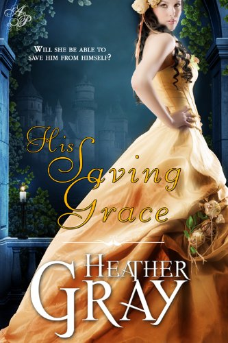 His Saving Grace (Regency Refuge Book 1) by Heather Gray