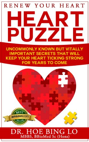 Renew Your Heart Puzzle: Uncommonly Known But Vitally Important Secrets That Will Keep Your Heart  Ticking Strong For Years To Come by Dr Hoe Bing Lo M.B.B.S. BBioMed Sc (Hons)