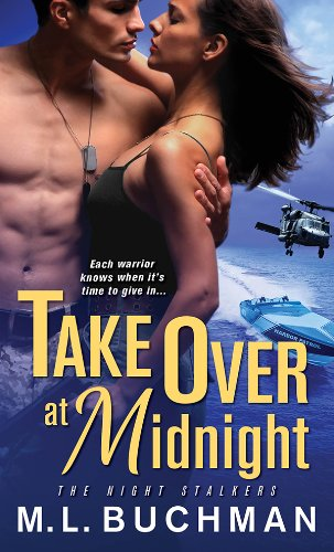 EBOOK HUNTER: WE Hunt For Books So YOU Don't Have To! -- A HotZippy Website: Today's Readers For Tomorrow's Bestsellers! © -- EBOOK HUNTER proudly presents: Take Over at Midnight (The Night Stalkers)by M. L. Buchman!