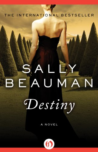 EBOOK HUNTER: WE Hunt For Books So YOU Don't Have To! -- A HotZippy Website: Today's Readers For Tomorrow's Bestsellers! © -- EBOOK HUNTER proudly presents: Destiny: A Novelby Sally Beauman!