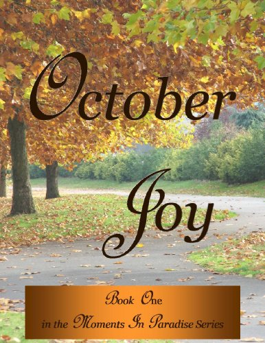 October Joy (Moments In Paradise Book 1) by Melanie Wilber
