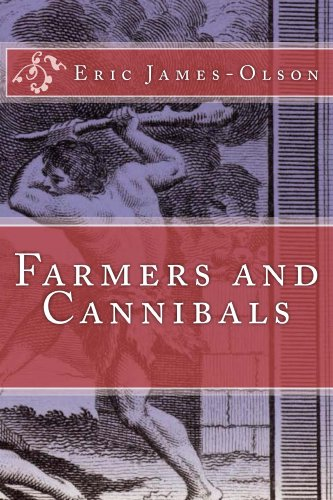 Farmers and  Cannibals by Eric James-Olson
