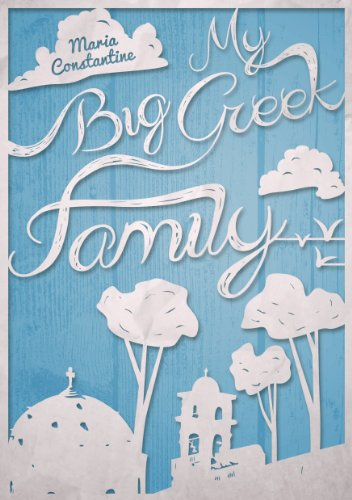 My Big Greek Family by Maria Constantine