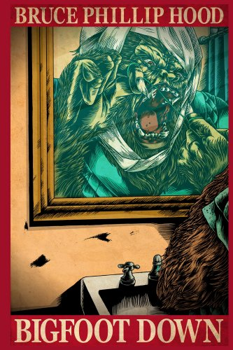 EBOOK HUNTER: WE Hunt For Books So YOU Don't Have To! -- A HotZippy Website: Today's Readers For Tomorrow's Bestsellers! © -- EBOOK HUNTER proudly presents: Bigfoot Down: A Novelby Bruce Hood!