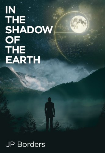 In the Shadow of the Earth (The Gods in Hiding Book 1) by J.P. Borders
