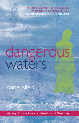 Dangerous Waters (The Guernsey Novels Book 1) by Anne Allen