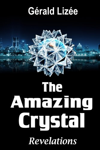 EBOOK HUNTER: WE Hunt For Books So YOU Don't Have To! -- A HotZippy Website: Today's Readers For Tomorrow's Bestsellers! © -- EBOOK HUNTER proudly presents: The Amazing Crystalby Gerald Lizee!