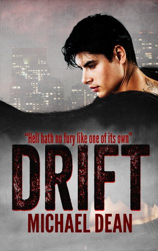 EBOOK HUNTER: WE Hunt For Books So YOU Don't Have To! -- A HotZippy Website: Today's Readers For Tomorrow's Bestsellers! © -- EBOOK HUNTER proudly presents: Drift (Drift Series Book 1)by Michael Dean!