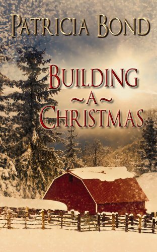 Building A Christmas by Patricia Bond