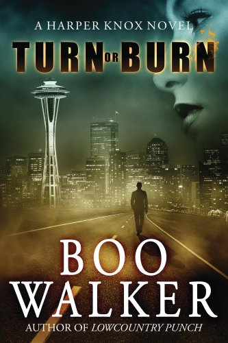 EBOOK HUNTER: WE Hunt For Books So YOU Don't Have To! -- A HotZippy Website: Today's Readers For Tomorrow's Bestsellers! © -- EBOOK HUNTER proudly presents: Turn or Burnby Boo Walker!
